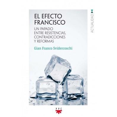 El efecto Francisco. Un papado entre resistencias, contradicciones y reformas