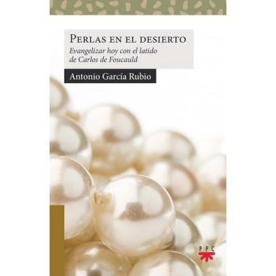 Perlas en el desierto. Evangelizar hoy con el latido de Carlos de Foucauld