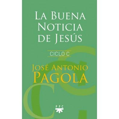 La Buena Noticia de Jesús. Ciclo C