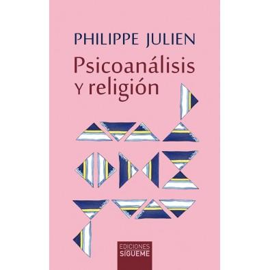 Psicoanálisis y religión. Freud - Jung - Lacan