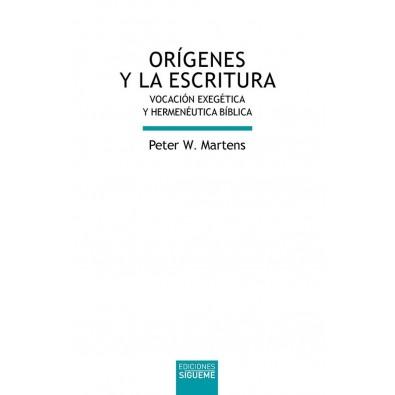 Orígenes y la Escritura. Vocación exegética y hermenéutica bíblica