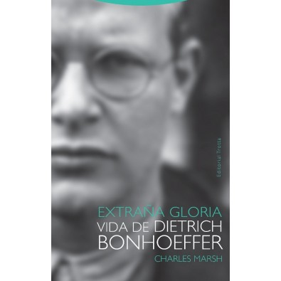 Extraña gloria. Vida de Dietrich Bonhoeffer