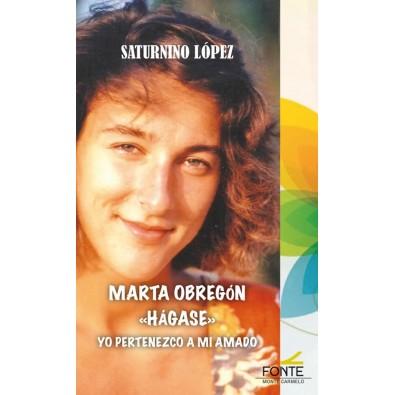 "Marta Obregón. ""Hágase"". Yo pertenezco a mi amado"