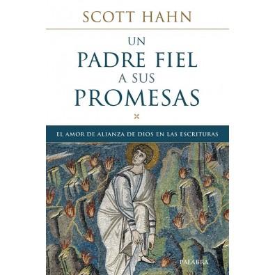 Un padre fiel a sus promesas. El amor de alianza de Dios en las Escrituras
