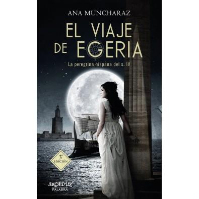 El viaje de Egeria. La peregrina hispana del siglo IV
