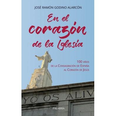 En el corazón de la Iglesia. 100 años de la Consagración de España al Corazón de Jesús