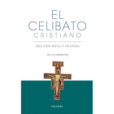 El celibato cristiano. Un vida plena y fecunda