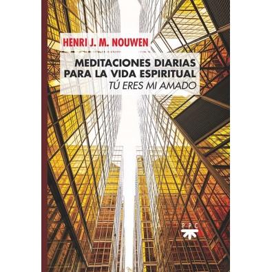 Meditaciones diarias para la vida espiritual. Tu eres mi amado