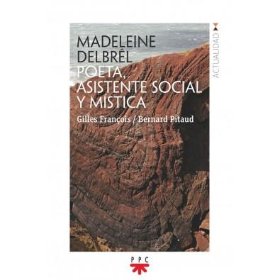 Madeleine Delbrêl. Poeta, asistente social y mística