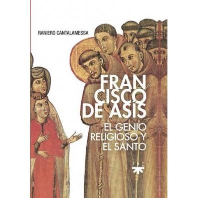 Francisco de Asís. El genio religioso y santo