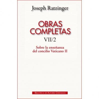Obras completas de Joseph Ratzinger. VII/2: Sobre la enseñanza del Concilio Vaticano II