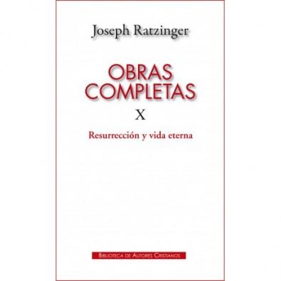 Obras completas de Joseph Ratzinger. X: Resurrección y vida eterna