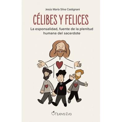 Célibes y Felices. La esponsalidad, fuente de la plenitud humana del sacerdote
