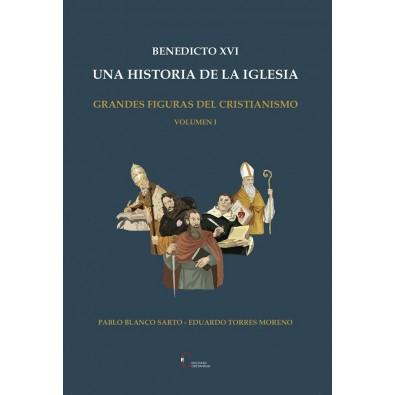 Benedicto XVI. Una historia de la Iglesia. Volumen 1