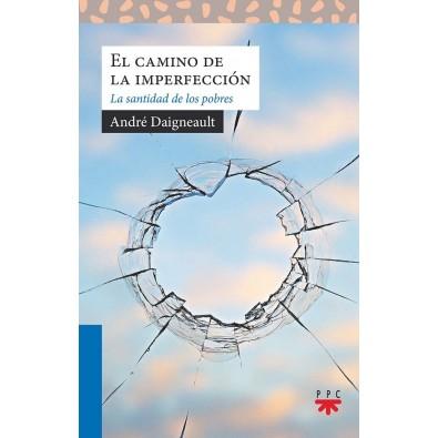 El camino de la imperfección . La santidad de los pobres