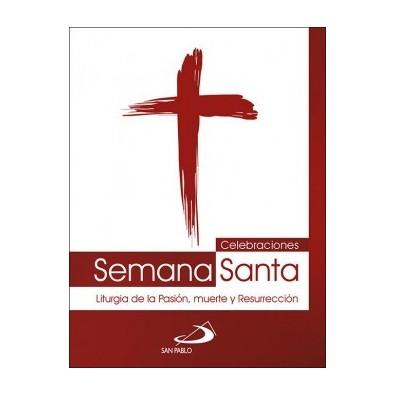 Celebraciones de Semana Santa. Liturgia de la pasión, muerte y resurrección