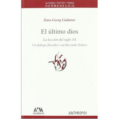 El último Dios. La lección del siglo XX. Un diálogo filosófico con Riccardo Dottori