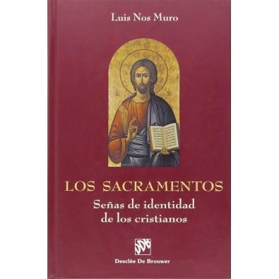Los Sacramentos. Seña de identidad de los cristianos