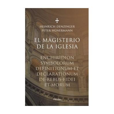 El Magisterio de la Iglesia. Enchiridion symbolorum definitionum et declarationum de rebus fidei et morum