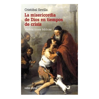 La misericordia de Dios en tiempos de crisis. Meditaciones bíblicas