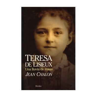 Teresa de Lisieux. Una lluvia de rosas