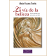 La vía de la belleza. Temas espirituales de Clara de Asís