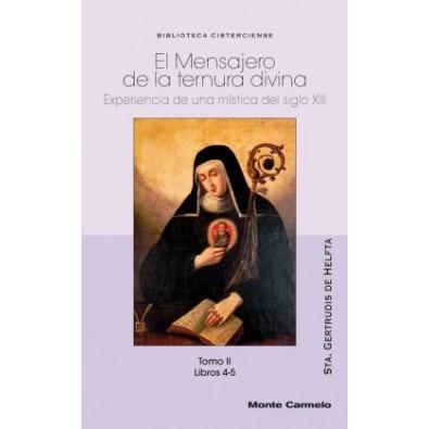 El Mensajero de la ternura divina. Experiencia de una mística del siglo XIII. Tomo II