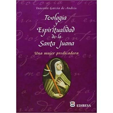 Teología y espiritualidad de la Santa Juana