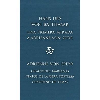 Una primera mirada a Adrienne von Speyr  / Oraciones Marianas