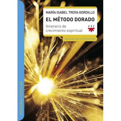 El Método Dorado. Manual del instructor. Itinerario de crecimiento espiritual
