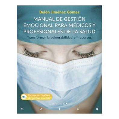 Manual de gestión emocional para médicos y profesionales de la salud