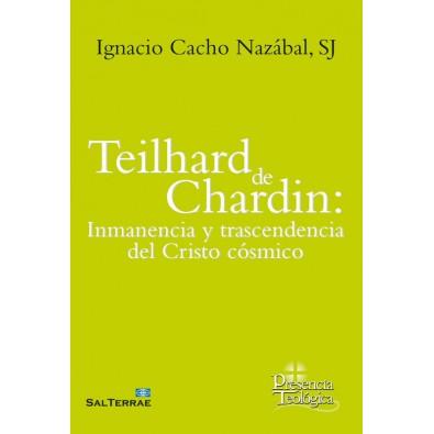 Teilhard de Chardin: Inmanencia y trascendencia del Cristo cósmico