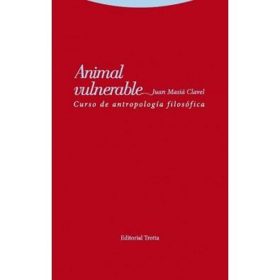 Animal vulnerable. Curso de antropología filosófica