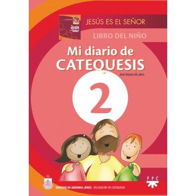 Mi diario de catequesis. 2. Jesús es el Señor. Libro del niño. Material complementario