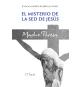 El misterio de la sed de Jesús. Madre Teresa