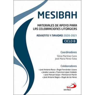 MESIBAH. MATERIALES DE APOYO PARA LAS CELEBRACIONES LITÚRGICAS. ADVIENTO Y NAVIDAD 2020-2021. CICLO B
