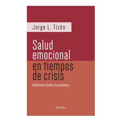 Salud emocional en tiempos de crisis. Reflexiones de una pandemia