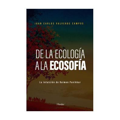 Ver primeras páginas   Recomendar a un amigo Compartir en:    De la ecología a la ecosofía. La intuición de Raimon Panikkar