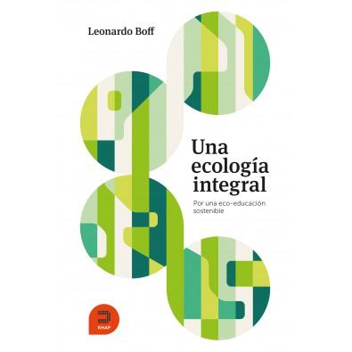 Una ecología integral. Por una eco-educación sostenible