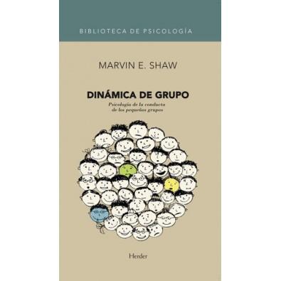 Dinámica de grupo. Psicología de la conducta de los pequeños grupos
