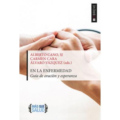En la enfermedad. Guía de oración y esperanza