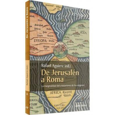 De Jerusalén a Roma. La marginalidad del cristianismo de los orígenes