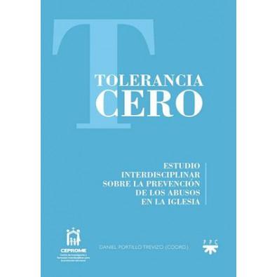 Tolerancia cero. Estudio interdisciplinar sobre la prevención de los abusos en la Iglesia