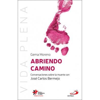 Abriendo camino. Conversaciones sobre la muerte con José Carlos Bermejo