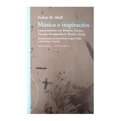 Música e inspiración. Conversaciones con Brahms, Strauss, Puccini, Humperdinck, Bruch y Grieg