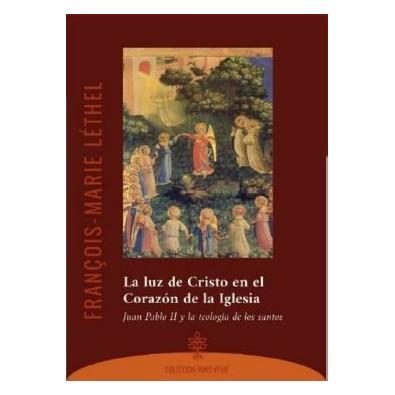 La luz de Cristo en el Corazón de la Iglesia. Juan Pablo II y la teología de los santos