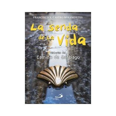 La senda de la vida. Historias del Camino de Santiago