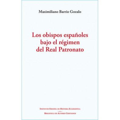 Los obispos españoles bajo el régimen del Real Patronato