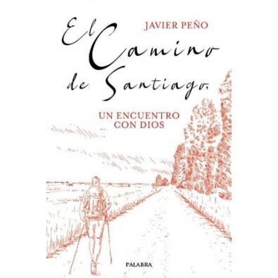El Camino de Santiago. Un encuentro con Dios