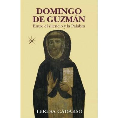 Domingo de Guzmán. Entre el silencio y la Palabra